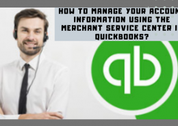 How to manage your account information using the Merchant Service Center in QuickBooks?